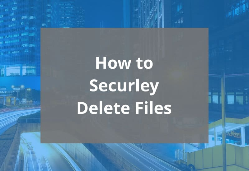 How-to-securely-delete-files-featured-image
