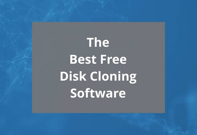 Best Free Disk Cloning Software Featured Image